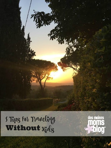 5 Tips to a No Kid Vacation   Des Moines Moms Blog