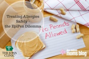 Iowa Clinic: Treating Allergies Safely – The EpiPen Dilemma | Des Moines Moms Blog