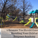 5 Reasons You Should Consider Enrolling Your Child at Bergman Academy