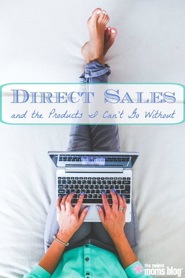 Direct Sales and the Products I Can't Go Without | Des Moines Moms Blog