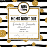 Mom's Night Out: Drinks and Desserts!