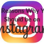 10 Reasons Why You Should be on Instagram