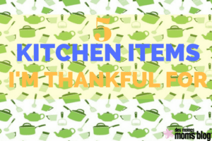 5-kitchen-items-im-thankful-for