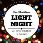 "Our Ankeny ""Christmas Light Night"" Family Tradition"