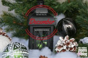 A Des Moines Mom's Guide to December 2016 | Des Moines Moms Blog