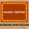 holiday crafts des moines moms blog