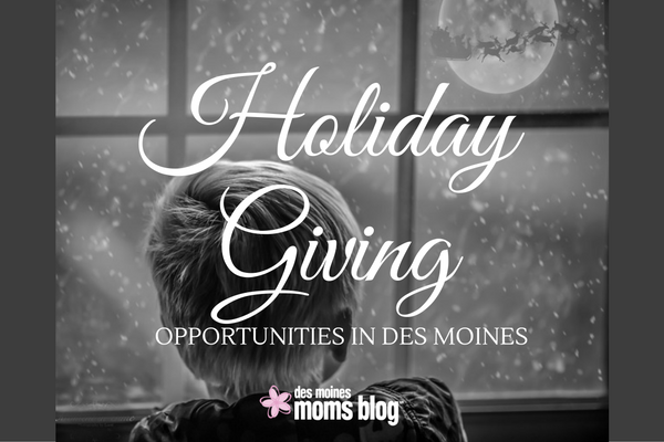 Holiday Giving Opportunities in Des Moines | Des Moines Moms Blog