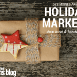 Des Moines Area Holiday Market and Craft Show Guide