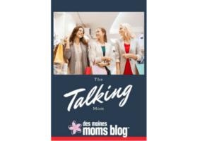 talking-mom des moines moms blog