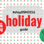 shopDSM2016 Holiday Gift Guide