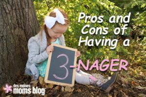 Pros and Cons of Having a Threenager