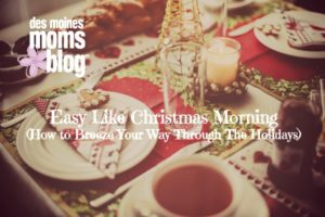 easy christmas Des Moines Moms Blog