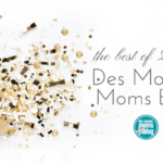 Top 10 Posts of 2016: The Best of Des Moines Moms Blog