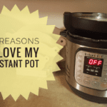 5 Reasons I Love My Instant Pot
