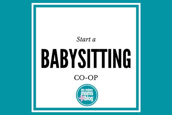 Start a Babysitting Co-op | Des Moines Moms Blog