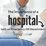 The Importance of a Hospital with an Emergency OB Department