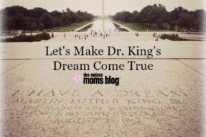 Dr. King Dream MLK Day Des Moines Moms Blog