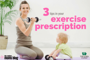 3 exercise tips Des Moines Moms Blog