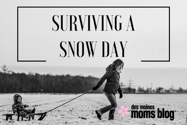 snow day survival des moines moms blog
