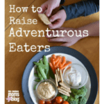 8 Tips for Raising Adventurous Eaters