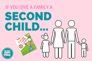 if you give a family a second child des moines moms blog