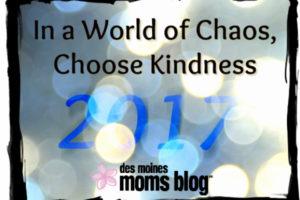 kindness 2017 resolution | Des Moines Moms Blog