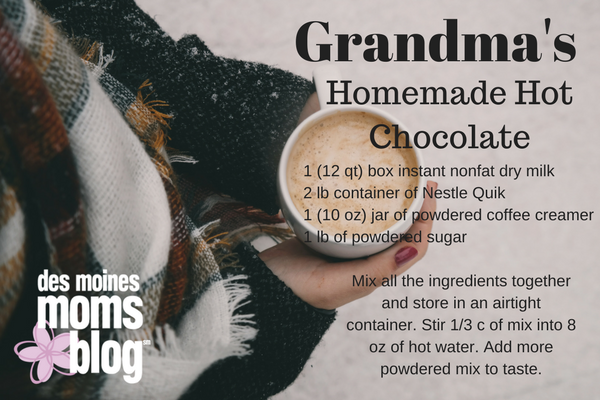 grandma's homemade hot chocolate des moines moms blog