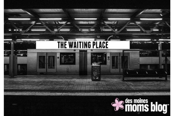 waiting des moines moms blog
