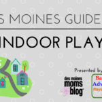 Des Moines Guide to Indoor Play
