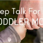 Pep Talk for a Toddler Mom