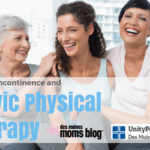 I Peed Myself: Urinary Incontinence and How Pelvic Physical Therapy Can Help