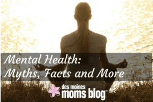 mental health awareness des moines moms blog