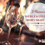 5 Reasons We're Excited for Mom's Night Out at Jasper Winery