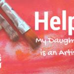 Help! My Daughter is an Artist
