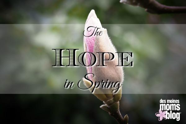 Hope in Spring Des Moines Moms Blog