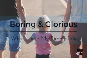 BORING and GLORIOUS motherhood des moines moms blog