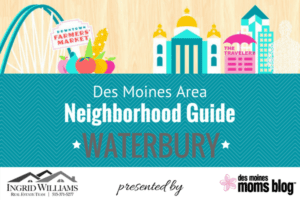 Des Moines neighborhood guide - waterbury