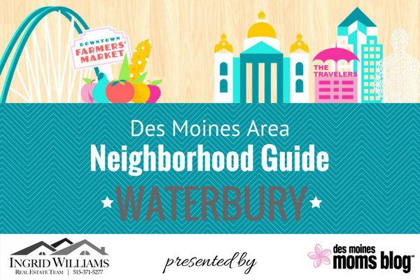 Des Moines neighborhood guide - waterbury