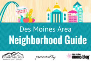 Des Moines neighborhood guide Ingrid Williams Realtor