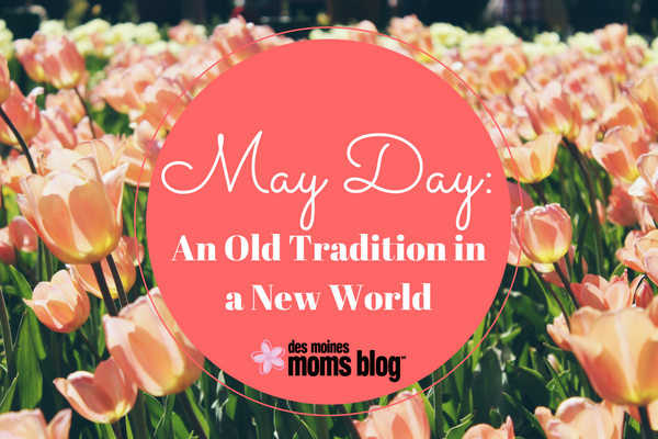 May Day Tradition | Des Moines Moms Blog