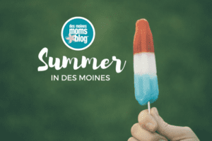 SUMMER in Des Moines activities