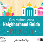 We Love Polk City: A Guide to Des Moines Neighborhoods