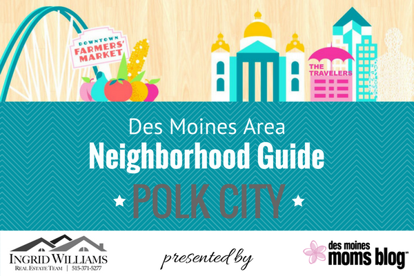 Des Moines neighborhood guide - polk city