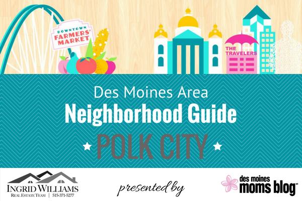 Des Moines neighborhood guide - polk city
