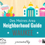 We Love Waukee: A Guide to Des Moines Area Neighborhoods