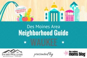 Des Moines neighborhood guide - waukee