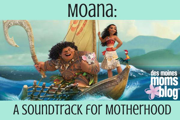 Moana: A Soundtrack for Motherhood