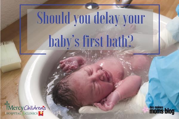 delay baby's first bath