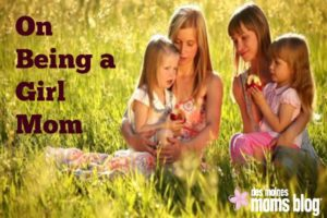 girl mom strong daughters | des moines moms blog