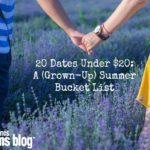 20 Dates under $20: A Summer (Grown-Up) Bucket List